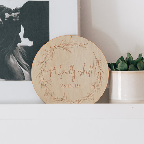 'He Finally Asked' Funny Engagement Announcement Wooden Keepsake Plaque Sign