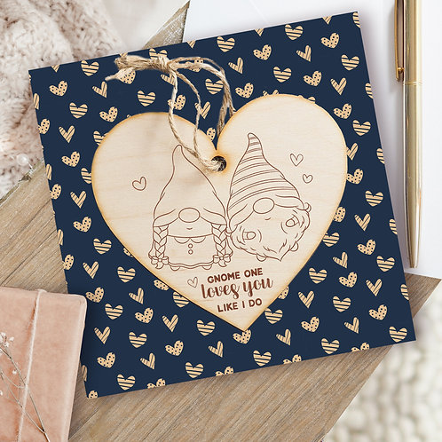 Valentine's Day Card & Wooden Heart Plaque Gift - Gnome One Loves You Like I Do