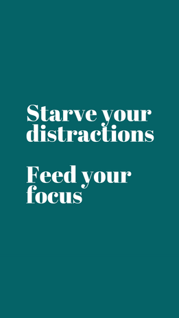 Starve your distractions teal