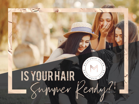 Is Your Hair Summer Ready?