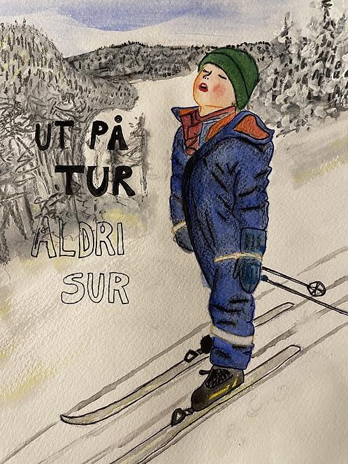 """Trykk - Fine Art Print - """"Ut på tur aldri sur"""""""