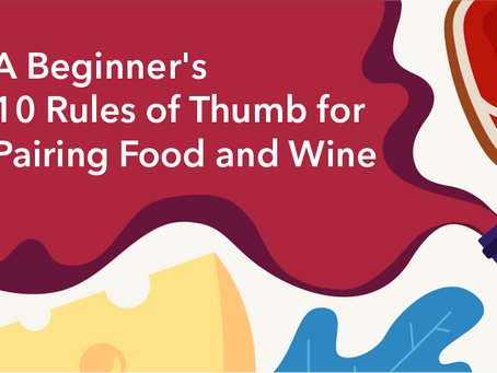 A Beginner's 10 Rules of Thumb for Pairing Food and Wine