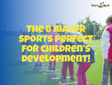The 8 major sports perfect for children's development!