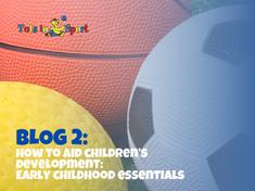 The Essentials of Children's Development: Early Childhood Essentials