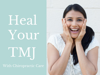 Heal Your TMJ With Chiropractic Care