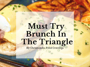 Must Try Brunch in The Triangle