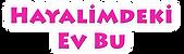 HAYALİMDEKİ_EV_BU_LOGO_300.90.png