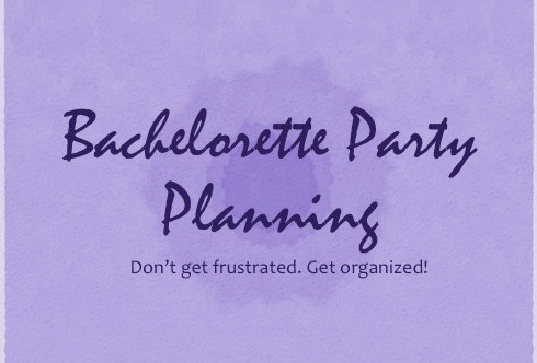 Bachelorette-Party-Planning-Get-Organized.jpg