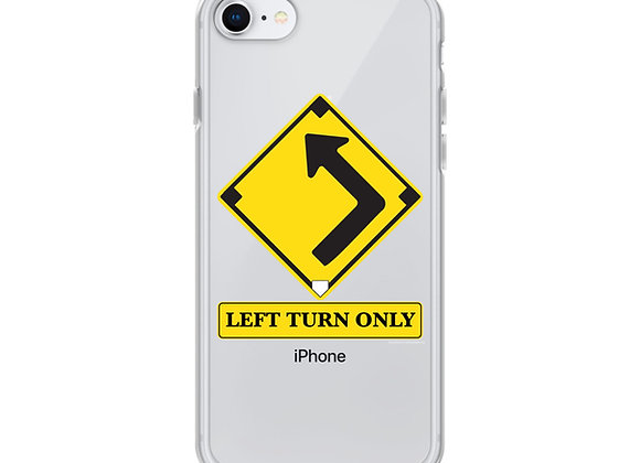 Left Turn Only iPhone Case