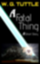 A Fatal Thing by W. G. Tuttle