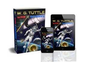 War For The Spheres, novel, series, science fiction series, sci-fi series, W. G. Tuttle, wg tuttle, wgtuttle, tuttle, fiction, best books, goodreads, best fiction, fiction books, best horror books, best science fiction books, best sci-fi books, new horror books, new science fiction books, new sci-fi books, top fiction, best new books, best fiction books, best new fiction, top fiction books, top new fiction, new fiction, new fiction books, top horror books, top science fiction books, trop sci-fi books, science fiction, horror, sci-fi, mystery, fantasy, fantasy books, best writers, best authors, top writers, top authors, best horror writers, top horror writers, best science fiction writers, best sci-fi writers, top science fiction writers, top sci-fi writers, horror authors, horror writers, science fiction writers, science fiction authors, sci-fi writers, sci-fi authors, fiction authors, fiction writers, writers, authors