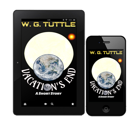Vacation's End, short story, short fiction, W. G. Tuttle, wg tuttle, wgtuttle, tuttle, fiction, best books, goodreads, best fiction, fiction books, best horror books, best science fiction books, best sci-fi books, new horror books, new science fiction books, new sci-fi books, top fiction, best new books, best fiction books, best new fiction, top fiction books, top new fiction, new fiction, new fiction books, top horror books, top science fiction books, trop sci-fi books, science fiction, horror, sci-fi, mystery, fantasy, fantasy books, best writers, best authors, top writers, top authors, best horror writers, top horror writers, best science fiction writers, best sci-fi writers, top science fiction writers, top sci-fi writers, horror authors, horror writers, science fiction writers, science fiction authors, sci-fi writers, sci-fi authors, fiction authors, fiction writers, writers, authors