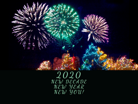 2020 New Decade, New Year, New You?