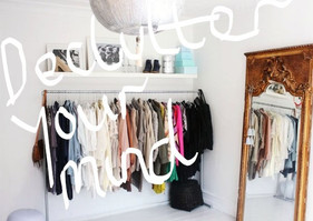 De-clutter Your Mind and Your Wardrobe will Follow!