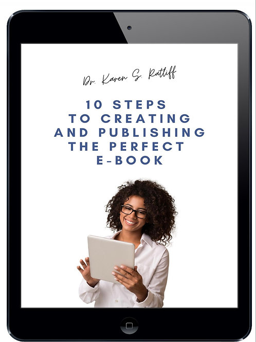 10 Steps To Creating and Publishing The Perfect E-Book