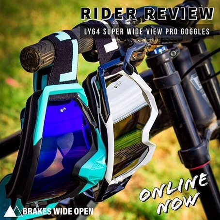 MTB rider review of LY64 Super Wide Vision Goggle by Brakes Wide Open