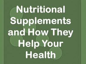 Nutritional Supplements and How They Help Your Health
