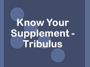Know Your Supplement - Tribulus