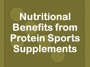 Nutritional Benefits from Protein Sports Supplements