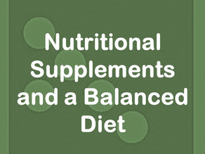 Nutritional Supplements and a Balanced Diet