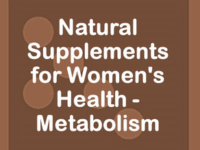 Natural Supplements for Women's Health - Metabolism