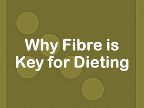 Why Fibre is Key for Dieting