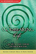 The God Bearing Life - By Kenda Creasy Dean
