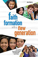 Faith Formation with a new Generation, edited by John Roberto