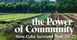 The Power of Community: How Cuba Survived Peak Oil.