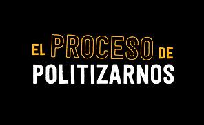 4. El proceso de politizarnos.png