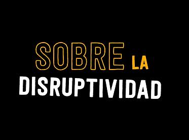 1. Sobre la disruptividad.png
