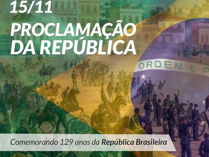 15 de Novembro - Independência do Brasil