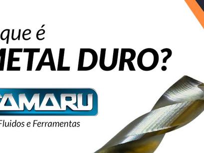 Você sabe o que é Metal Duro?