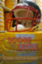 Football helmet and NFL Film canisters on book cover of A Score to Settle, a cozy mystery about football and babies by Donna Huston Murray