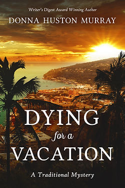 Sunrise on Cote d'Azure on book cover of traditional mystery novel Dying for a Vacation by Donna Huston Murray