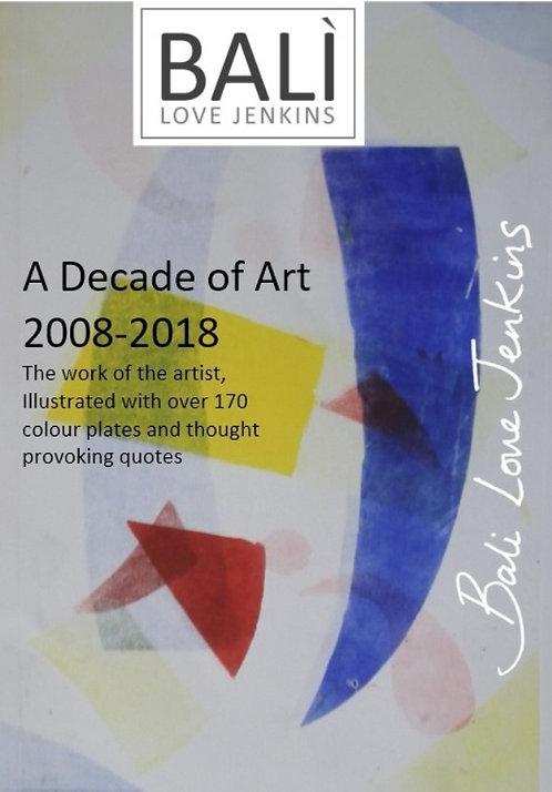 A Decade of Art 2008-2018  (Bali Love Jenkins - Art Book)