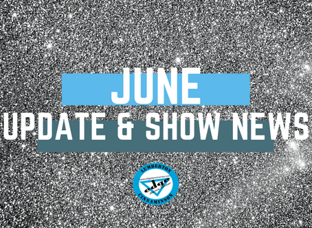 June Updates and Show News!