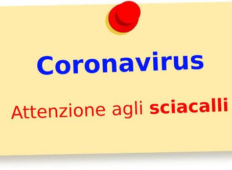 Coronavirus: attenzione agli sciacalli