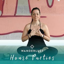 Wanderlust House Parties.jpg