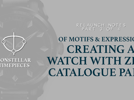 Of Motifs & Expressions - Creating A Watch with Zero Catalogue Parts