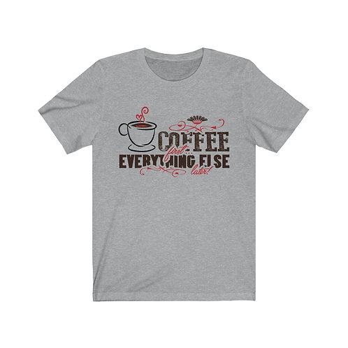 Coffee First Unisex Jersey Short Sleeve Tee