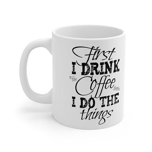 "Lenzmeier Family Medicine ""First I Drink the Coffee"" Mug 11oz"