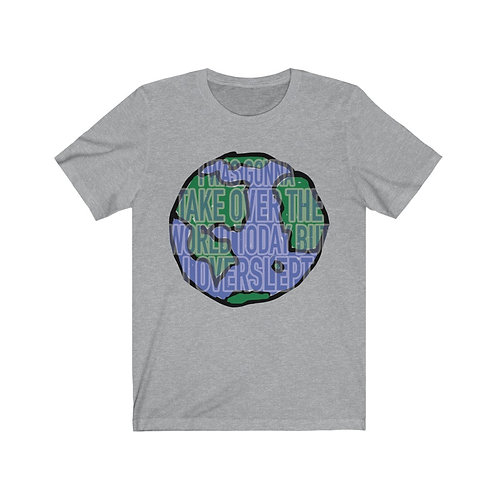 """Take over the World"" Unisex Jersey Short Sleeve Tee"