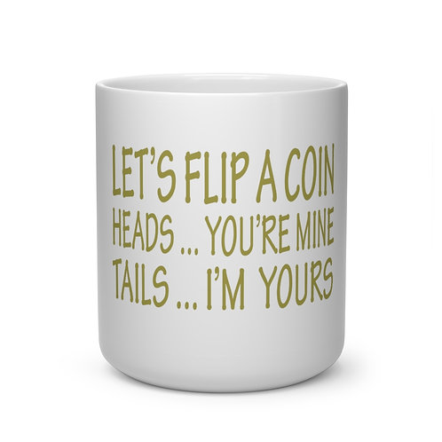 """Let's Flip a Coin"" Heart Shape Mug"