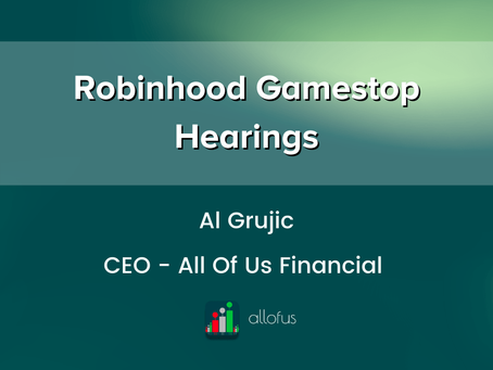 Robinhood GameStop Hearings - Second Session Alan Grujic, All Of Us Testimony