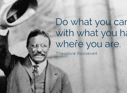 """""""Do what you can..."""""""