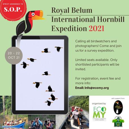 THE ROYAL BELUM INTERNATIONAL HORNBILL EXPEDITION 2021, 20 - 22 OCT 2021