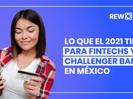 Lo que el 2021 tiene para Fintechs y Challenger Banks en México