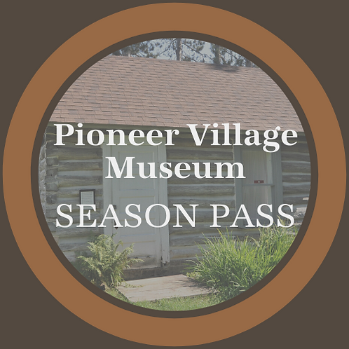 Pioneer Village Museum Season Pass