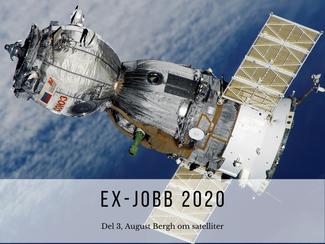 Ex-jobb 2020: del 3 om satelliter